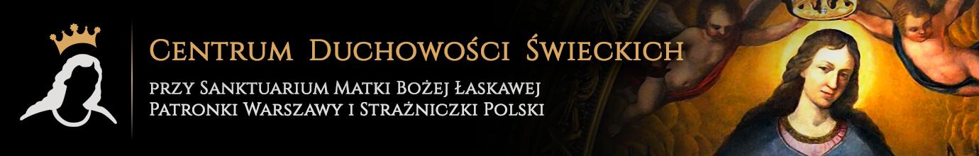 Centrum Duchowości Świeckich przy Sanktuarium Matki Bożej Łaskawej Patronki Warszawy i Strażniczki Polski